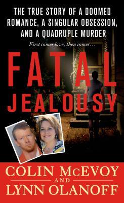 Fatal Jealousy By Mcevoy, Colin/ Olanoff, Lynn
